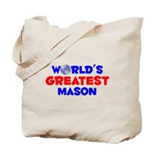 World's Greatest Mason (A) Tote Bag