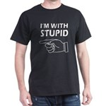 I'm with stupid Dark T-Shirt