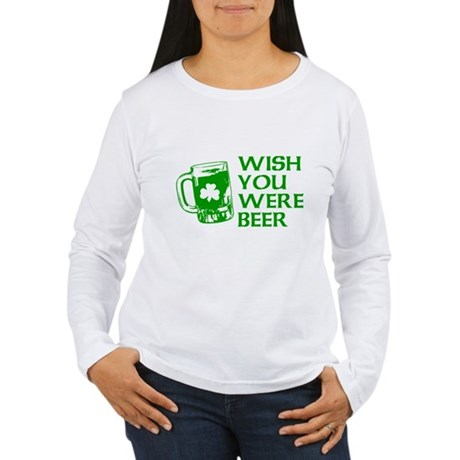 Wish You Were Beer Womens Long Sleeve T-Shirt