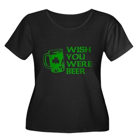 Wish You Were Beer Womens Plus Size Scoop Neck Da