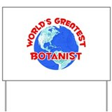 World's Greatest Botan.. (F) Yard Sign