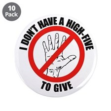 "I Don't Have A High Five To G 3.5"" Button (10 pack"