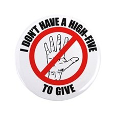 "I Don't Have A High Five To G 3.5"" Button (100 pac"