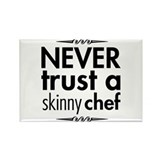 Never Trust A Skinny Chef Rectangle Magnet