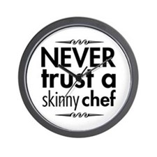 Never Trust A Skinny Chef Wall Clock