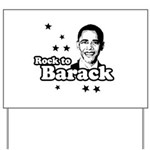 Rock to Barack Yard Sign