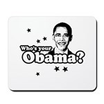 Who's your Obama? Mousepad