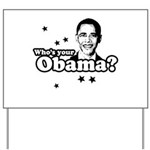 Who's your Obama? Yard Sign