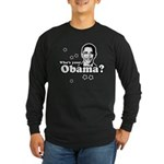 Who's your Obama? Long Sleeve Dark T-Shirt