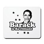 Barack is Barilliant Mousepad