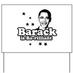 Barack is Barilliant Yard Sign