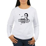 We will Barack you Women's Long Sleeve T-Shirt
