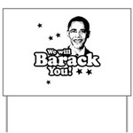 We will Barack you Yard Sign