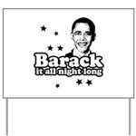 Barack it all night long Yard Sign