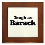 Tough as Barack Framed Tile