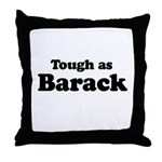 Tough as Barack Throw Pillow