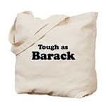 Tough as Barack Tote Bag