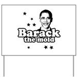 Barack the mold Yard Sign