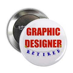 "Retired Graphic Designer 2.25"" Button (100 pack)"