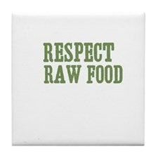 Respect  Raw Food Tile Coaster