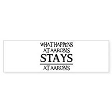 STAYS AT AARON'S Bumper Bumper Sticker