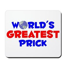 World's Greatest Prick (A) Mousepad