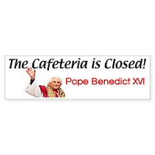 'Cafeteria Is Closed' Bumper Bumper Sticker