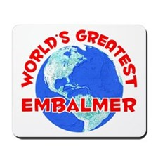 World's Greatest Embal.. (F) Mousepad