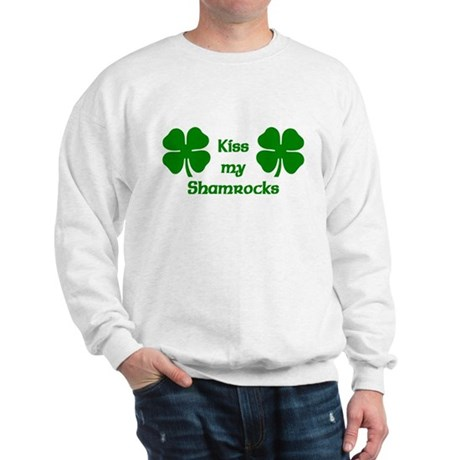 Kiss my Shamrocks Sweatshirt