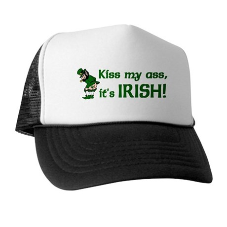 Kiss my Ass it's Irish Trucker Hat