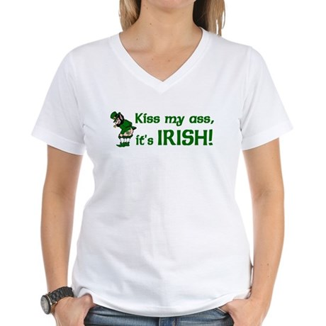 Kiss my Ass it's Irish Women's V-Neck T-Shirt