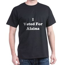 I Voted For Alaina T-Shirt