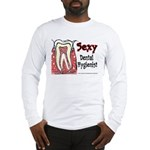 Sexy Dental Hygienist 2005 Long Sleeve T-Shirt