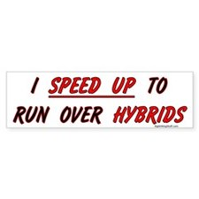Run Over Hybrids Bumper Bumper Sticker