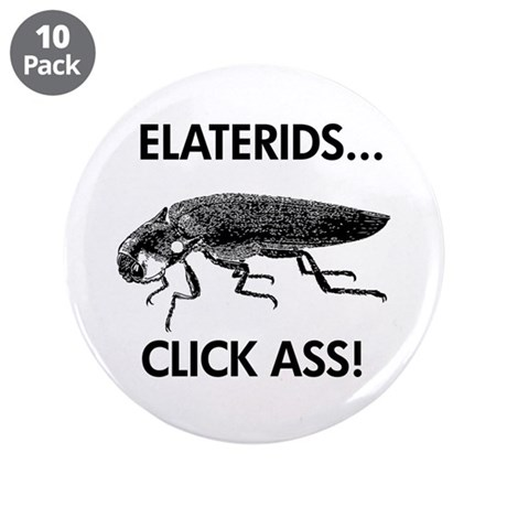 "Elaterids click ass! 3.5"" Button (10 pack)"