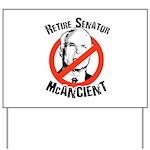 Retire Senator McAncient Yard Sign