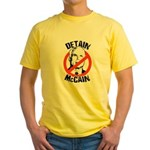 Anti-Mccain / Detain McCain Yellow T-Shirt
