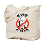 McCain is a McPain in my ass Tote Bag