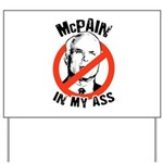 McCain is a McPain in my ass Yard Sign