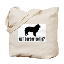 got border collie? Tote Bag