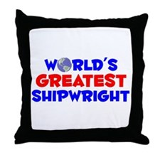 World's Greatest Shipw.. (A) Throw Pillow