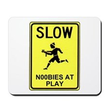 Slow! Noobs At Play! Mousepad