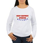 Retired Heavy Equipment Operator Women's Long Slee