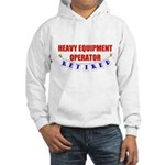 Retired Heavy Equipment Operator Hooded Sweatshirt