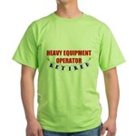 Retired Heavy Equipment Operator Green T-Shirt