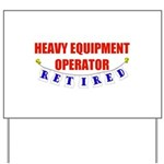 Retired Heavy Equipment Operator Yard Sign