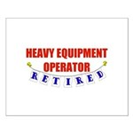 Retired Heavy Equipment Operator Small Poster