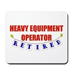 Retired Heavy Equipment Operator Mousepad