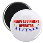 Retired Heavy Equipment Operator Magnet