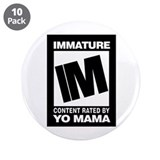 "IMMATURE 3.5"" Button (10 pack)"